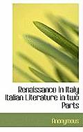 Renaissance in Italy Italian Literature in Two Parts