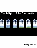 The Religion of the Common Man