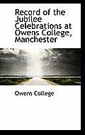 Record of the Jubilee Celebrations at Owens College, Manchester