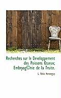 Recherches Sur Le Developpement Des Poissons Osseux; Embryog Nie de La Truite.