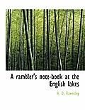 A Rambler's Note-Book at the English Lakes