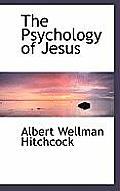The Psychology of Jesus