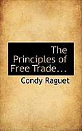 The Principles of Free Trade...