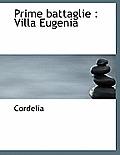 Prime Battaglie: Villa Eugenia