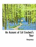 An Account of Col Crockett's Tour