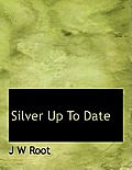 Silver Up to Date