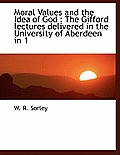 Moral Values and the Idea of God: The Gifford Lectures Delivered in the University of Aberdeen in 1