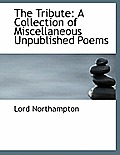 The Tribute: A Collection of Miscellaneous Unpublished Poems