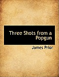 Three Shots from a Popgun