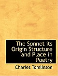 The Sonnet Its Origin Structure and Place in Poetry
