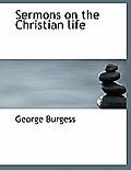 Sermons on the Christian Life