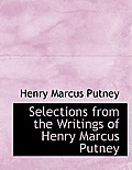 Selections from the Writings of Henry Marcus Putney