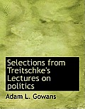 Selections from Treitschke's Lectures on Politics