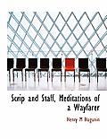Scrip and Staff, Meditations of a Wayfarer