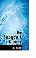 The Seapegoat a Romance