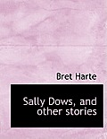 Sally Dows, and Other Stories