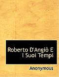 Roberto D'Angi E I Suoi Tempi