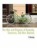 The Rise and Progress of Australia, Tasmania; And New Zealand,