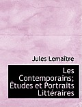 Les Contemporains; Tudes Et Portraits Litt Raires
