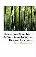 Histoire G N Rale Des Trait?'s de Paix Et Autres Transactions Principales Entre Toutes