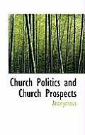 Church Politics and Church Prospects
