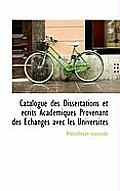 Catalogue Des Dissertations Et Crits Acad Miques Provenant Des Echanges Avec Les Universit?'s