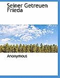 Seiner Getreuen Frieda