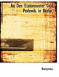 An Den Etatsminister Graf Podewils in Berlin.