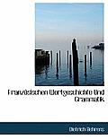 Franzosischen Wortgeschichte Und Grammatik