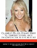 Celebrity Feuds: Hilary Duff vs. Lindsay Lohan, and Aaron Carter in the Middle