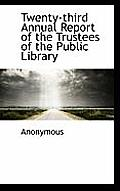 Twenty-Third Annual Report of the Trustees of the Public Library