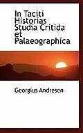 In Taciti Historias Studia Critida Et Palaeographica
