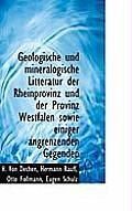 Geologische Und Mineralogische Litteratur Der Rheinprovinz Und Der Provinz Westfalen Sowie Einiger a
