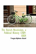 The French Revolution a Political History 1789-1804