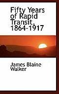 Fifty Years of Rapid Transit, 1864-1917