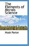 The Elements of Morals Science