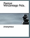Poezye Wincentego Pola.