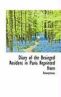 Diary of the Besieged Resident in Paris Reprinted from