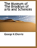 The Museum of the Brooklyn of Arts and Schences