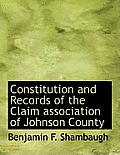 Constitution and Records of the Claim Association of Johnson County