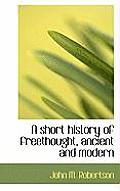 A Short History of Freethought, Ancient and Modern