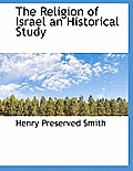 The Religion of Israel an Historical Study