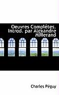Oeuvres Completes. Introd. Par Alexandre Millerand