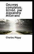 Oeuvres Compl Tes. Introd. Par Alexandre Millerand