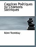 Caprices Po Tiques by Chansons Satiriques