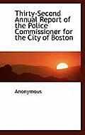 Thirty-Second Annual Report of the Police Commissioner for the City of Boston