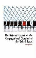 The National Council of the Congregational Churched of the United States