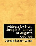 Address by Hon. Joseph R. Lamar of Augusta Georgia