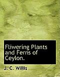 Fliwering Plants and Ferns of Ceylon.