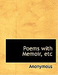 Poems with Memoir, Etc